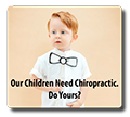 Do Your Children Need Chiropractic?
